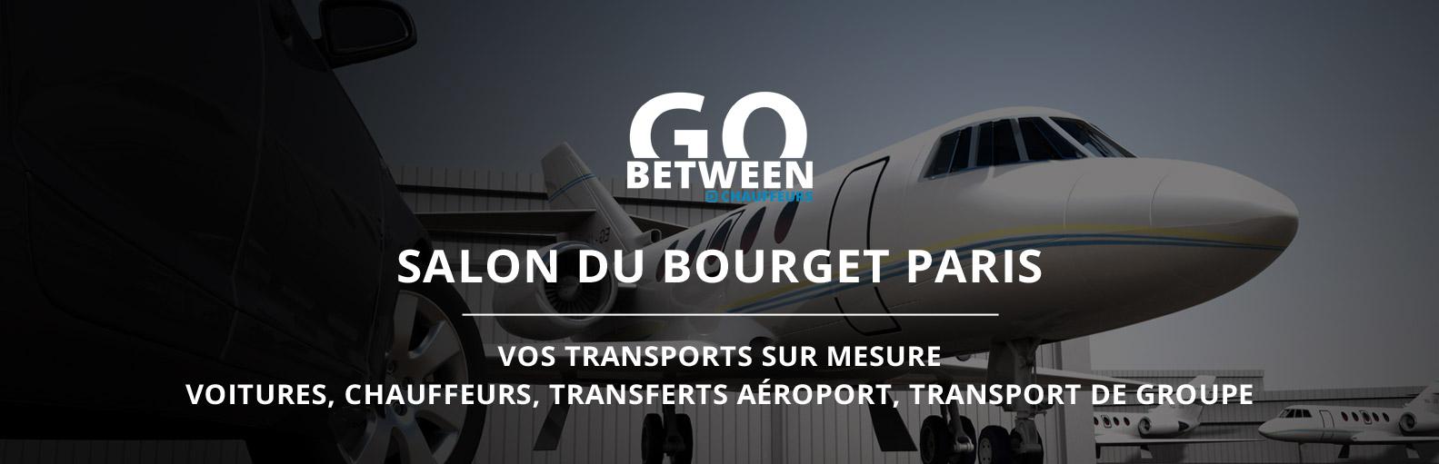 Paris Salon du Bourget 2023 chauffeur privé VTC avec ou sans voiture